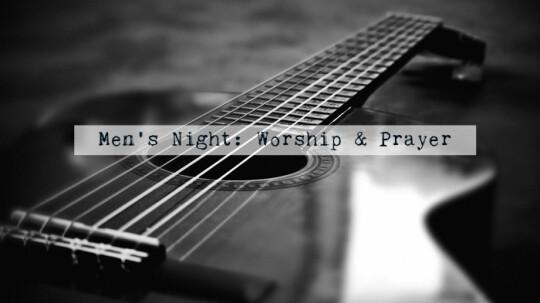 Men's Night of Prayer and Worship